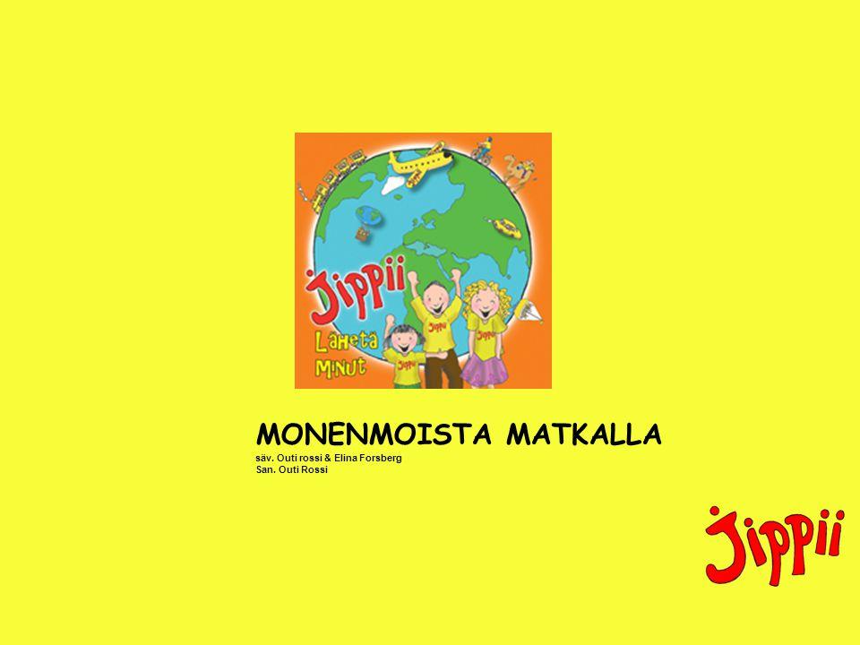 MONENMOISTA MATKALLA säv. Outi rossi & Elina Forsberg San. Outi Rossi