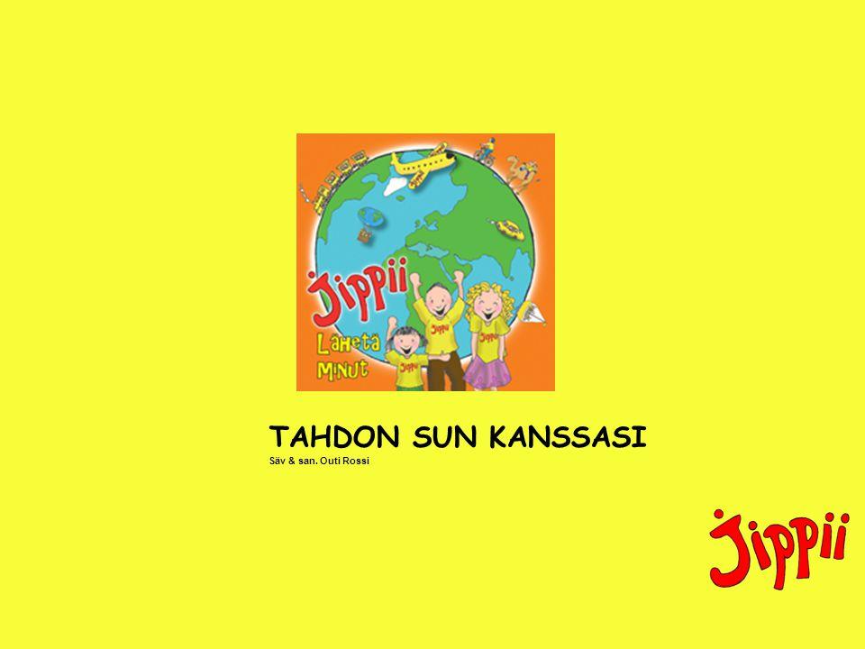 TAHDON SUN KANSSASI Säv & san. Outi Rossi