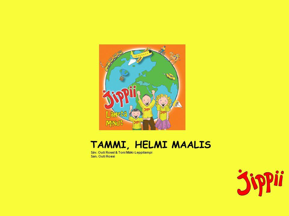 TAMMI, HELMI MAALIS Säv. Outi RossI & Toni Mäki-Leppilampi