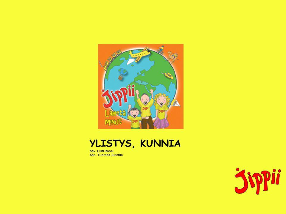 YLISTYS, KUNNIA Säv. Outi Rossi San. Tuomas Junttila