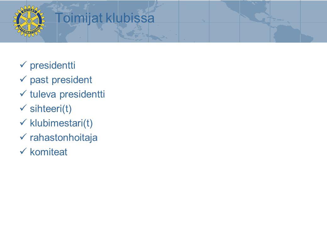 Toimijat klubissa presidentti past president tuleva presidentti