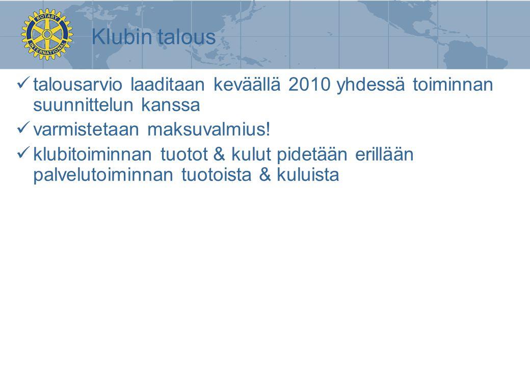 Klubin talous talousarvio laaditaan keväällä 2010 yhdessä toiminnan suunnittelun kanssa. varmistetaan maksuvalmius!