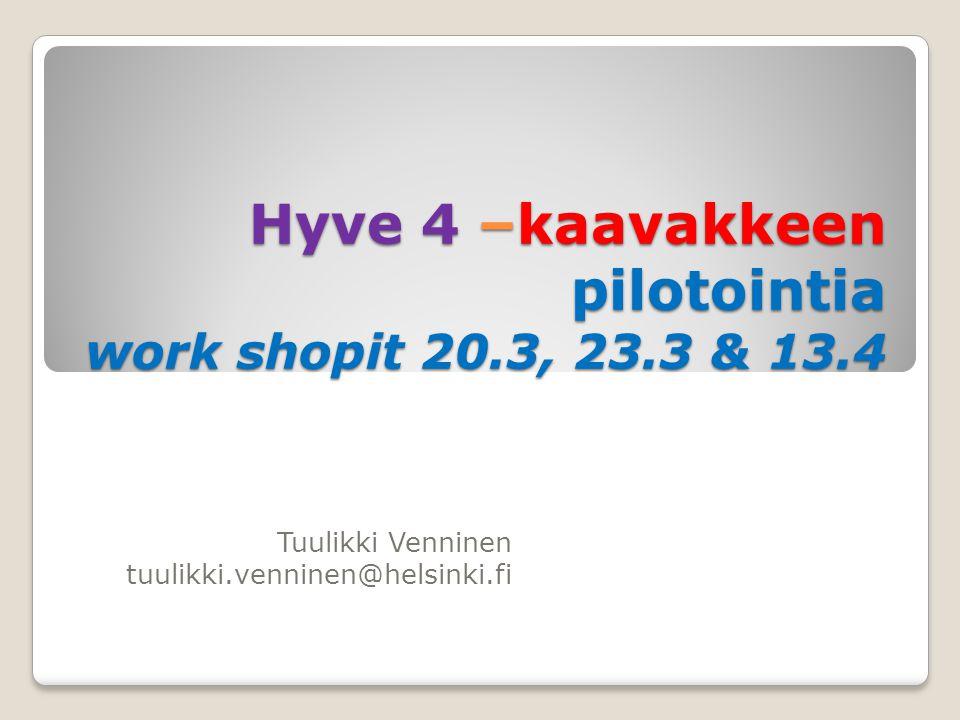 Hyve 4 –kaavakkeen pilotointia work shopit 20.3, 23.3 & 13.4