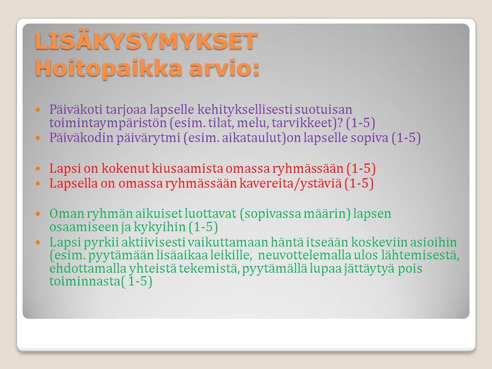LISÄKYSYMYKSET Hoitopaikka arvio:
