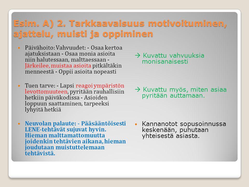 Esim. A) 2. Tarkkaavaisuus motivoituminen, ajattelu, muisti ja oppiminen