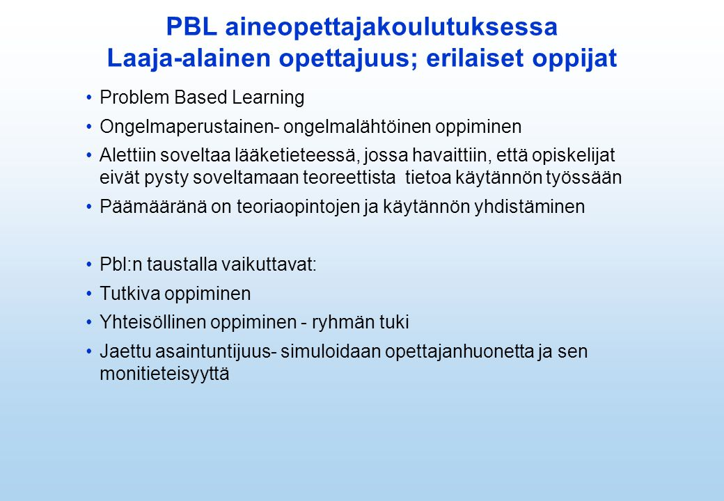 PBL aineopettajakoulutuksessa Laaja-alainen opettajuus; erilaiset oppijat