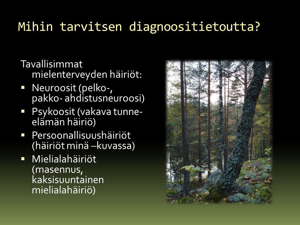 Mihin tarvitsen diagnoositietoutta