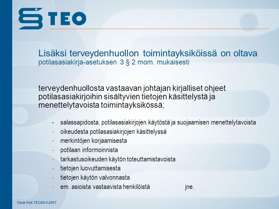 Lisäksi terveydenhuollon toimintayksiköissä on oltava potilasasiakirja-asetuksen 3 § 2 mom. mukaisesti