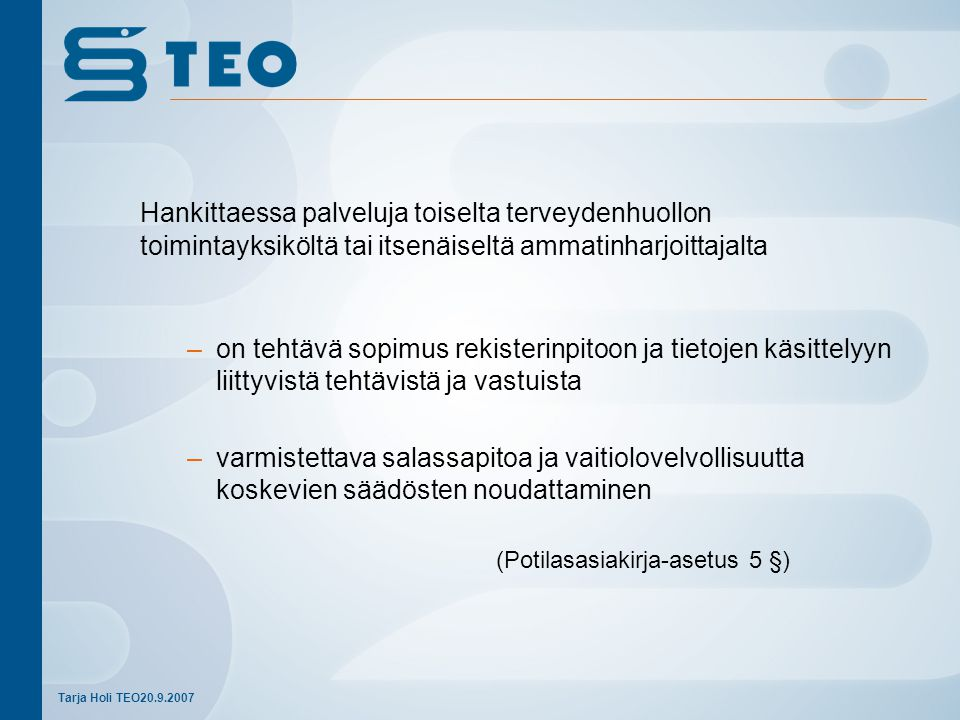 (Potilasasiakirja-asetus 5 §)