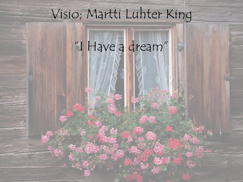 Visio; Martti Luhter King I Have a dream