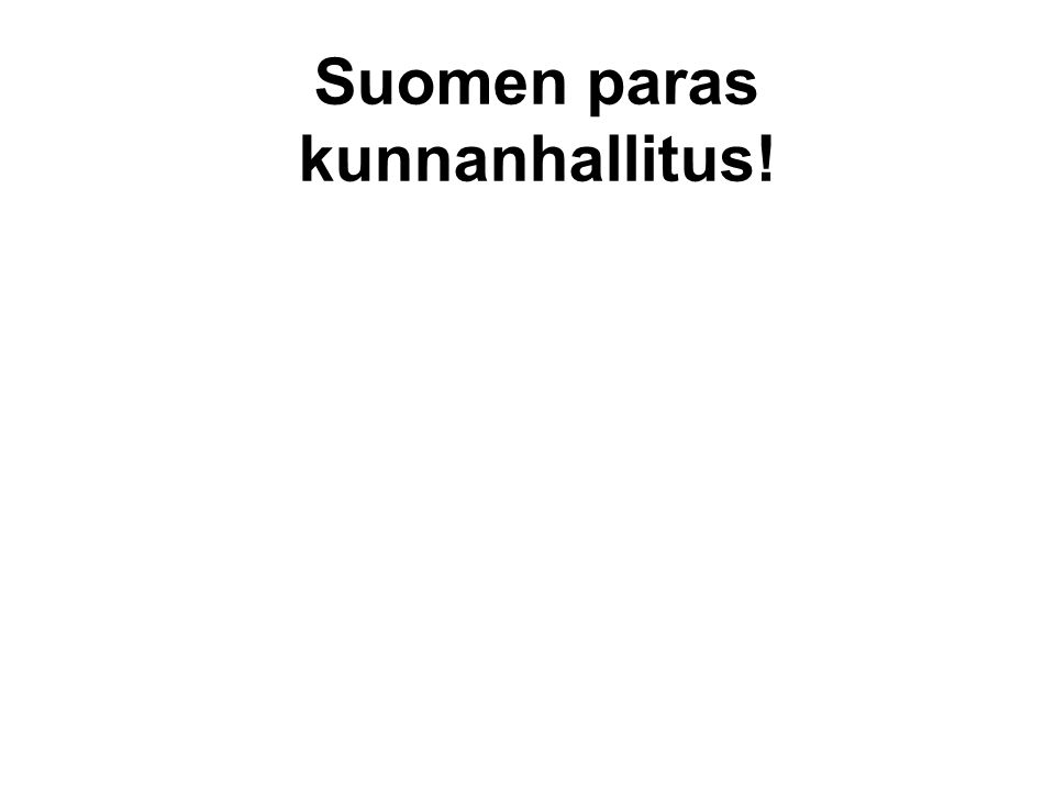 Suomen paras kunnanhallitus!