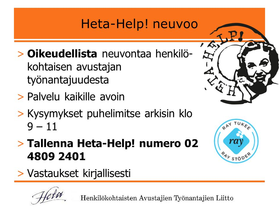 Heta-Help! neuvoo Oikeudellista neuvontaa henkilö- kohtaisen avustajan työnantajuudesta. Palvelu kaikille avoin.