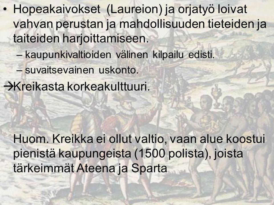 Kreikasta korkeakulttuuri.