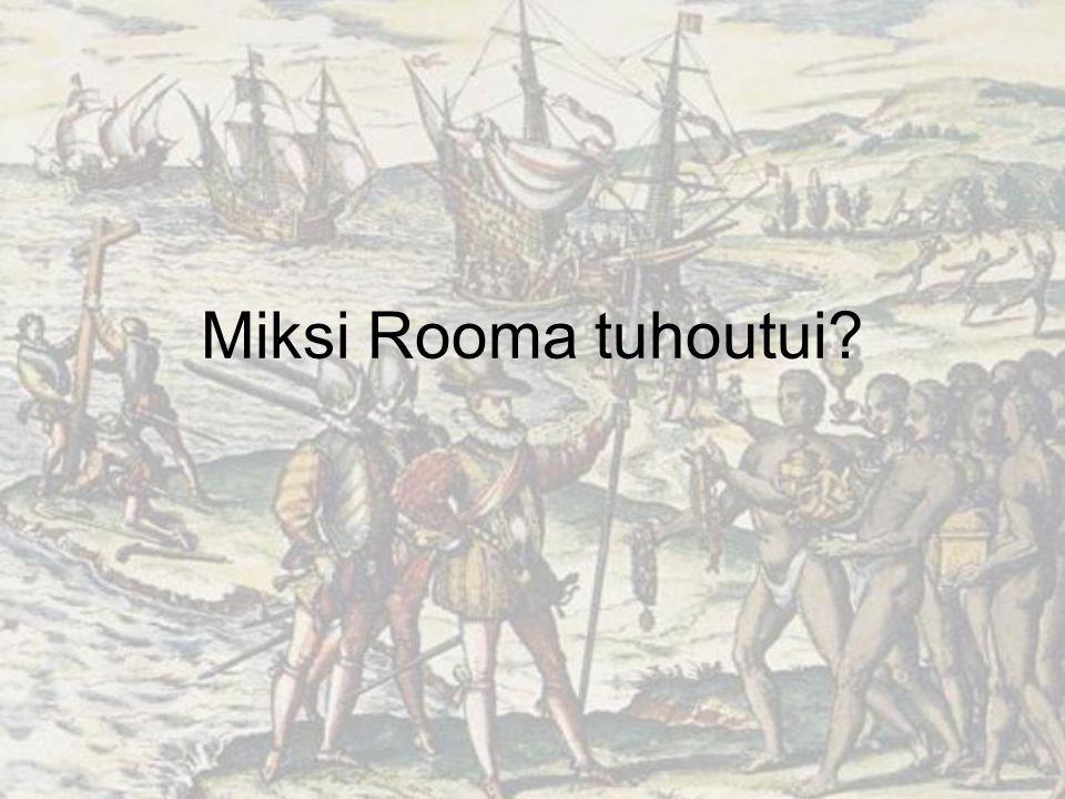 Miksi Rooma tuhoutui