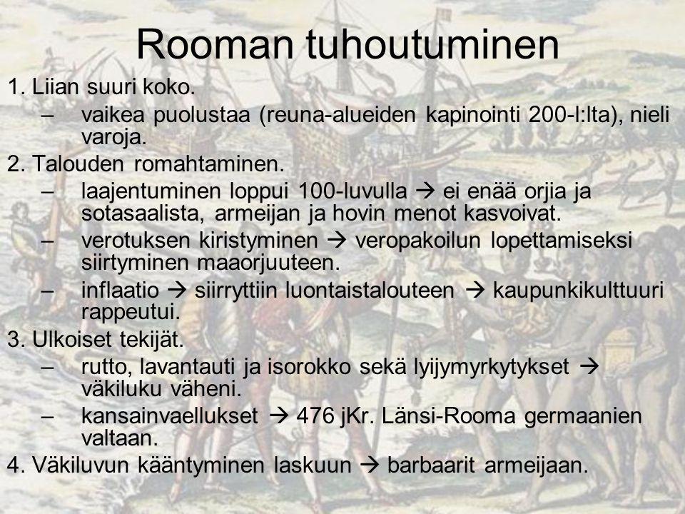 Rooman tuhoutuminen 1. Liian suuri koko.
