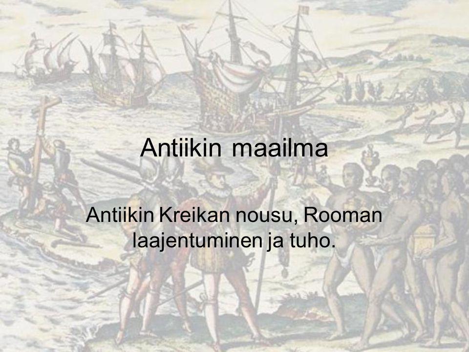 Antiikin Kreikan nousu, Rooman laajentuminen ja tuho.