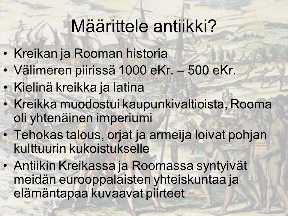 Määrittele antiikki Kreikan ja Rooman historia