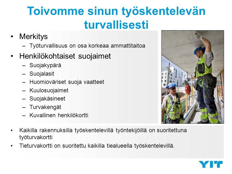 Toivomme sinun työskentelevän turvallisesti