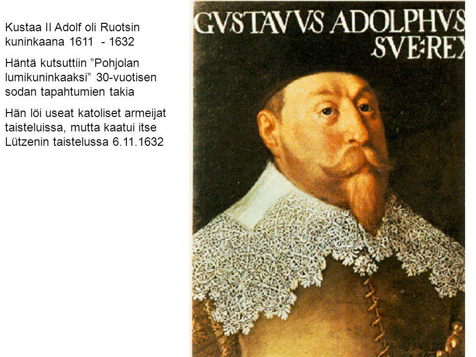 Kustaa II Adolf oli Ruotsin kuninkaana 1611 - 1632