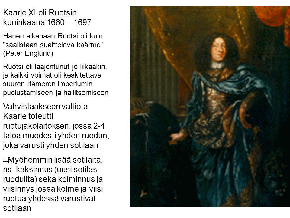 Kaarle XI oli Ruotsin kuninkaana 1660 – 1697