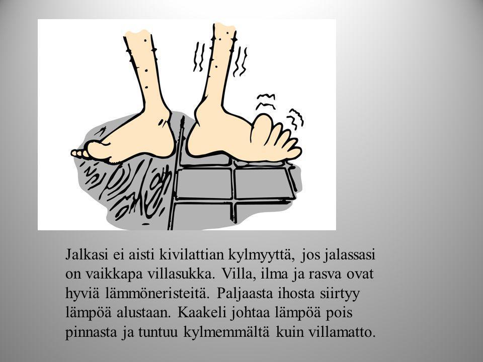 Jalkasi ei aisti kivilattian kylmyyttä, jos jalassasi on vaikkapa villasukka.