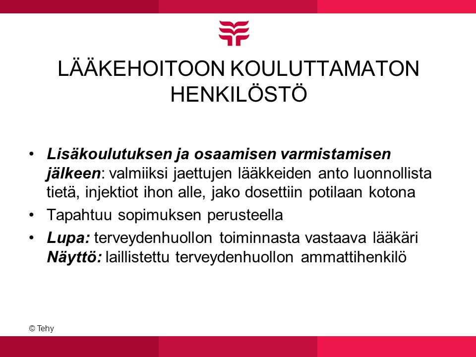 LÄÄKEHOITOON KOULUTTAMATON HENKILÖSTÖ