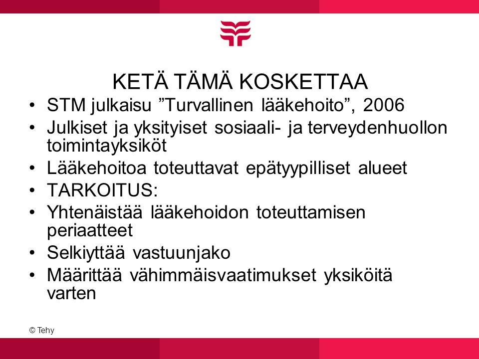 KETÄ TÄMÄ KOSKETTAA STM julkaisu Turvallinen lääkehoito , 2006