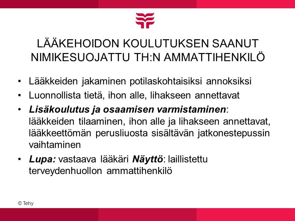 LÄÄKEHOIDON KOULUTUKSEN SAANUT NIMIKESUOJATTU TH:N AMMATTIHENKILÖ
