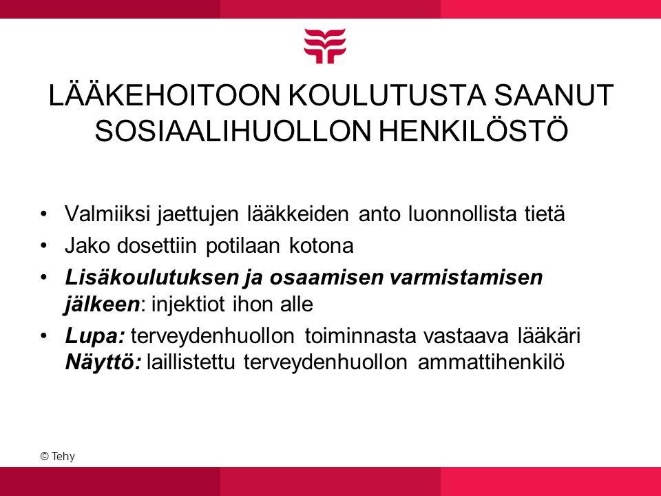 LÄÄKEHOITOON KOULUTUSTA SAANUT SOSIAALIHUOLLON HENKILÖSTÖ