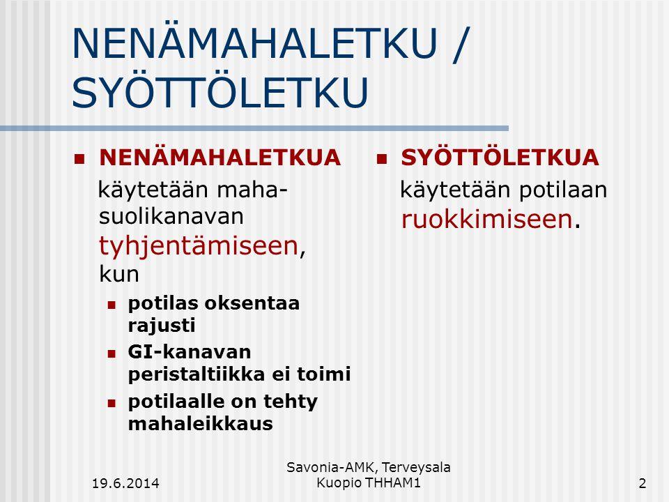 NENÄMAHALETKU / SYÖTTÖLETKU