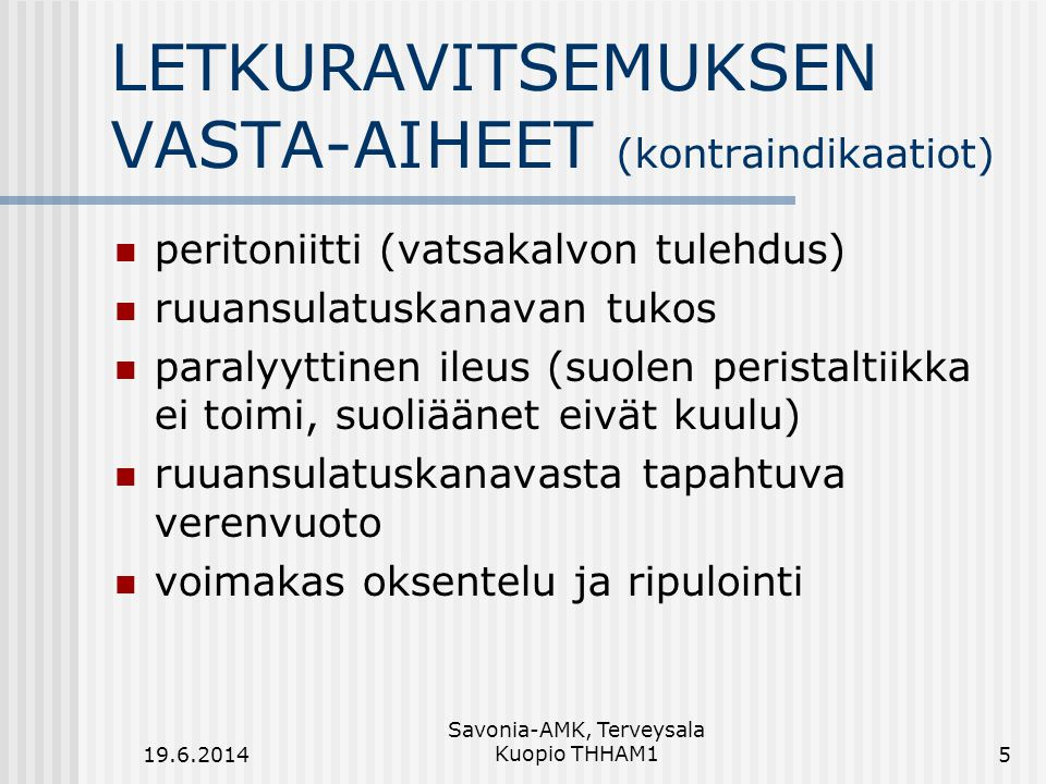 LETKURAVITSEMUKSEN VASTA-AIHEET (kontraindikaatiot)
