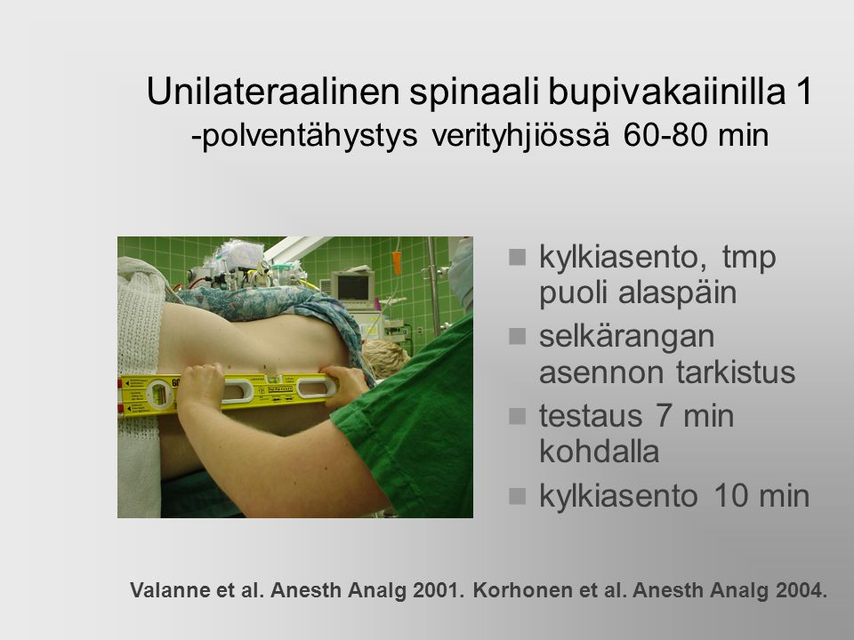 Unilateraalinen spinaali bupivakaiinilla 1 -polventähystys verityhjiössä 60-80 min