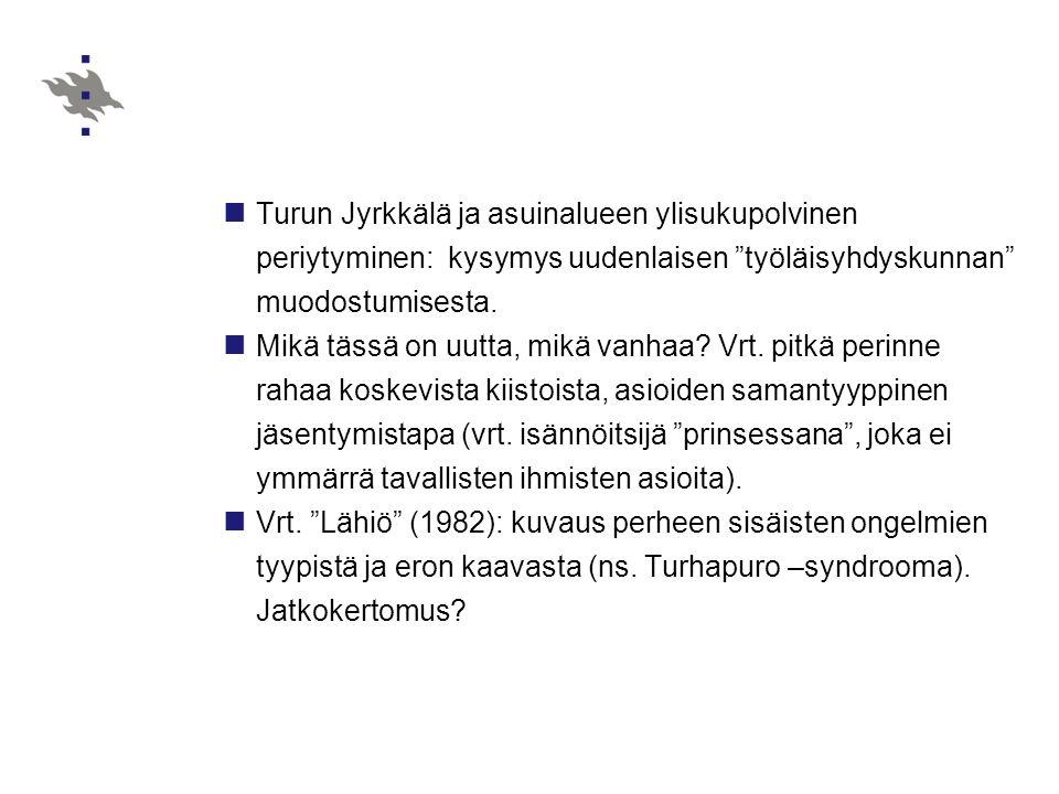 Turun Jyrkkälä ja asuinalueen ylisukupolvinen periytyminen: kysymys uudenlaisen työläisyhdyskunnan muodostumisesta.