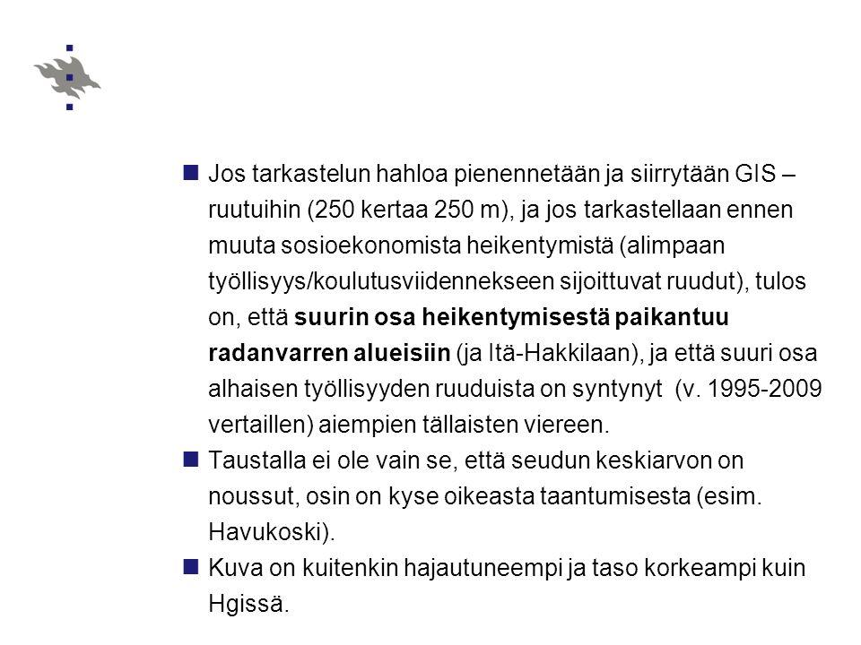 Jos tarkastelun hahloa pienennetään ja siirrytään GIS –ruutuihin (250 kertaa 250 m), ja jos tarkastellaan ennen muuta sosioekonomista heikentymistä (alimpaan työllisyys/koulutusviidennekseen sijoittuvat ruudut), tulos on, että suurin osa heikentymisestä paikantuu radanvarren alueisiin (ja Itä-Hakkilaan), ja että suuri osa alhaisen työllisyyden ruuduista on syntynyt (v. 1995-2009 vertaillen) aiempien tällaisten viereen.