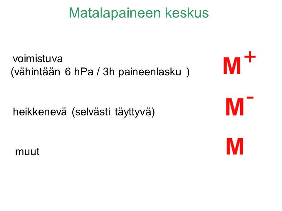Matalapaineen keskus (vähintään 6 hPa / 3h paineenlasku )
