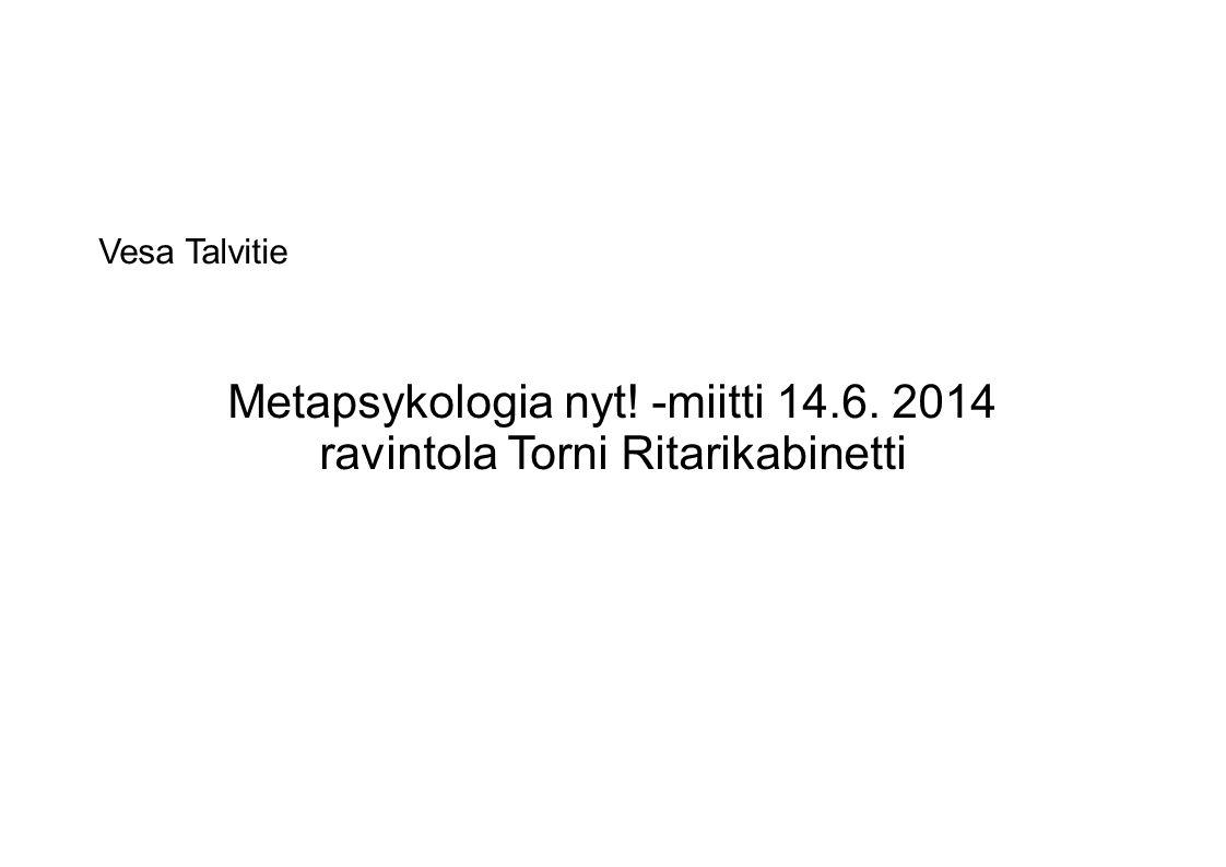 Metapsykologia nyt! -miitti 14.6. 2014 ravintola Torni Ritarikabinetti