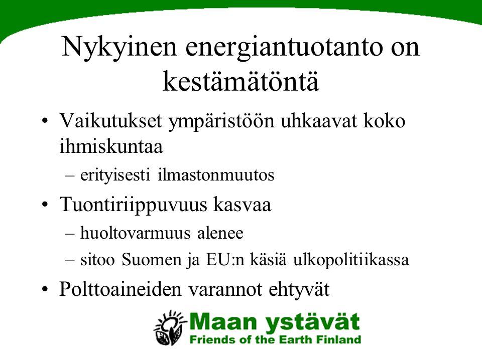 Nykyinen energiantuotanto on kestämätöntä