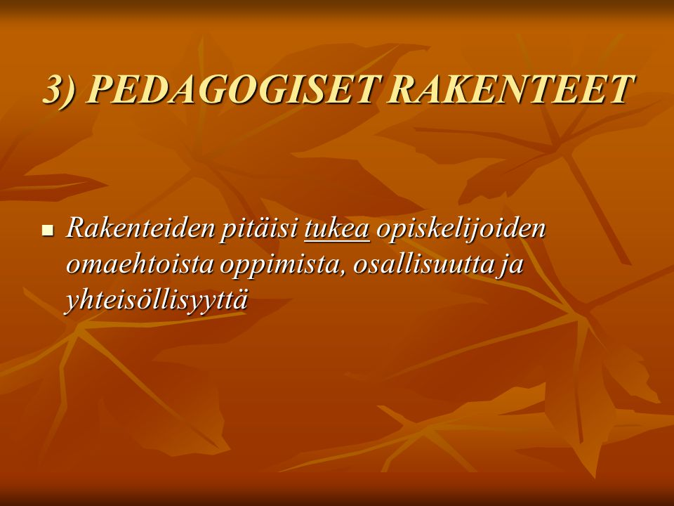 3) PEDAGOGISET RAKENTEET