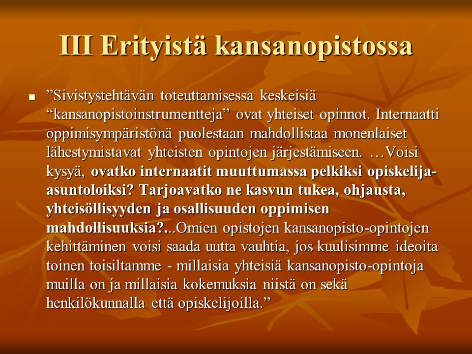 III Erityistä kansanopistossa