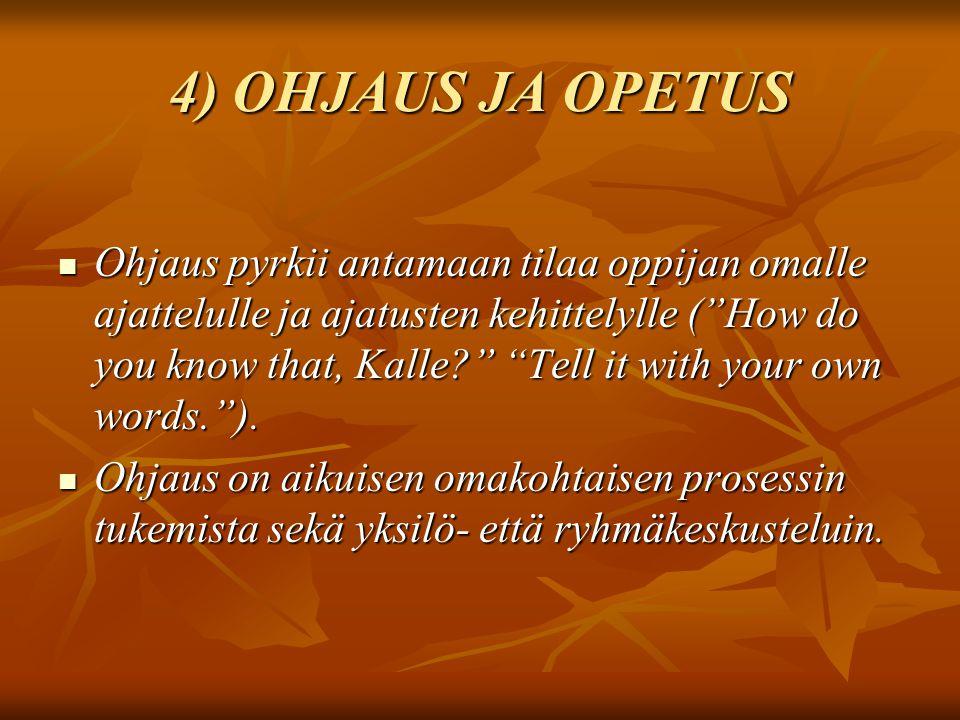 4) OHJAUS JA OPETUS