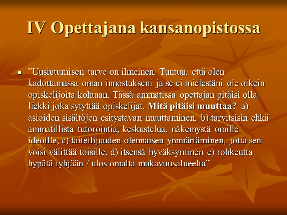 IV Opettajana kansanopistossa