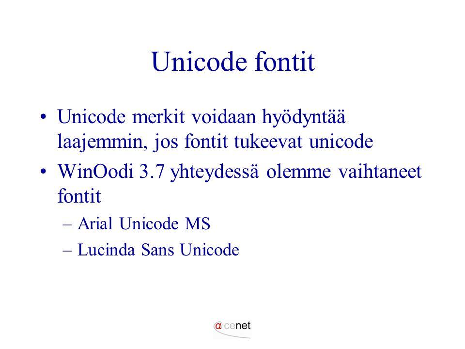 Unicode fontit Unicode merkit voidaan hyödyntää laajemmin, jos fontit tukeevat unicode. WinOodi 3.7 yhteydessä olemme vaihtaneet fontit.