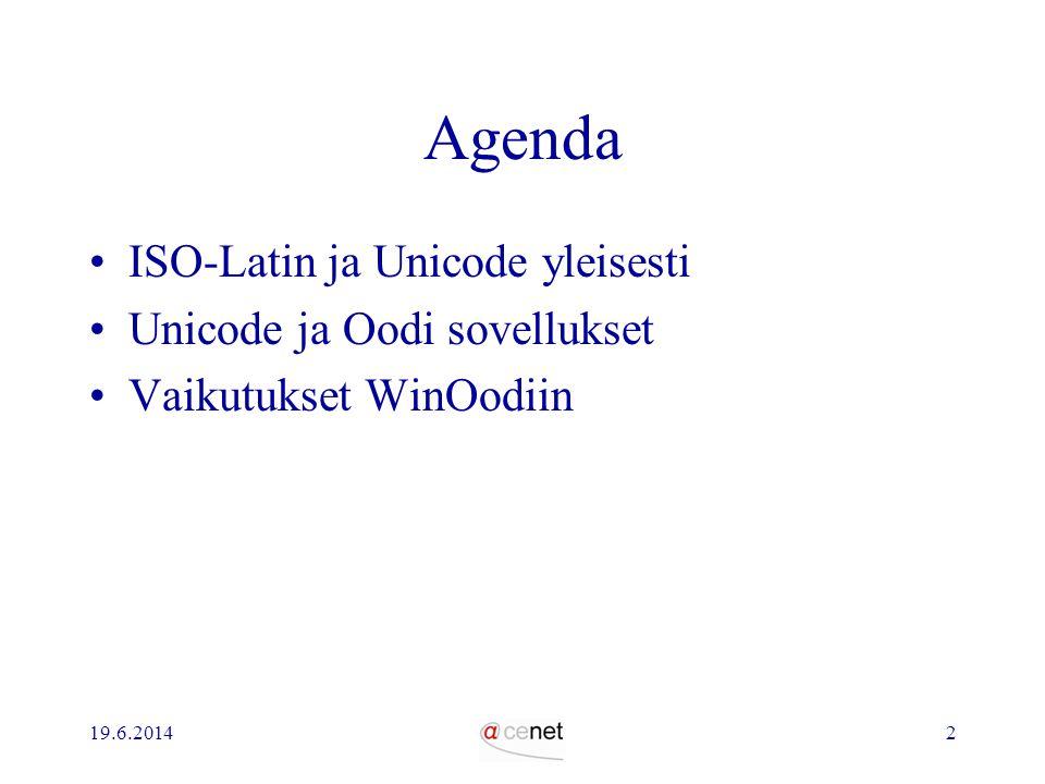 Agenda ISO-Latin ja Unicode yleisesti Unicode ja Oodi sovellukset