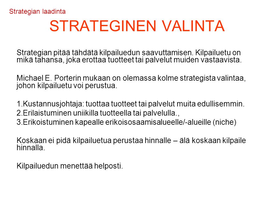 Strategian laadinta STRATEGINEN VALINTA.