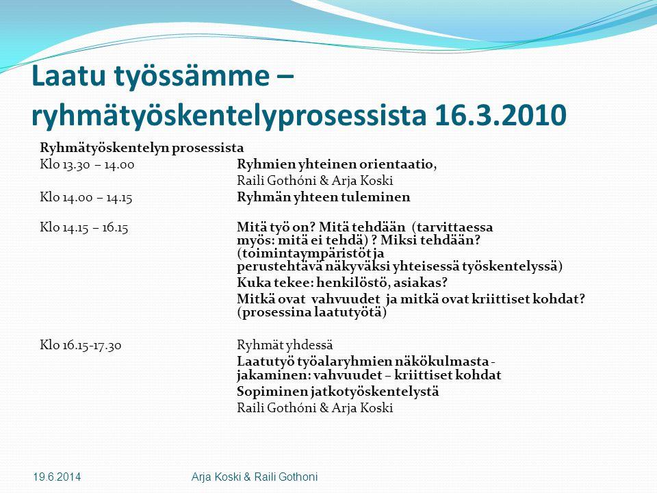 Laatu työssämme – ryhmätyöskentelyprosessista 16.3.2010