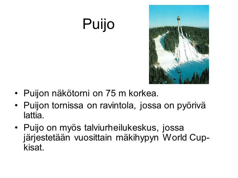 Puijo Puijon näkötorni on 75 m korkea.