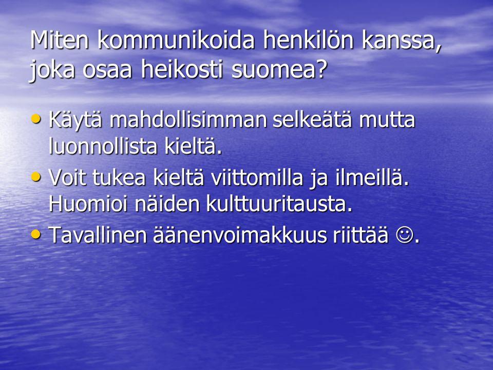 Miten kommunikoida henkilön kanssa, joka osaa heikosti suomea