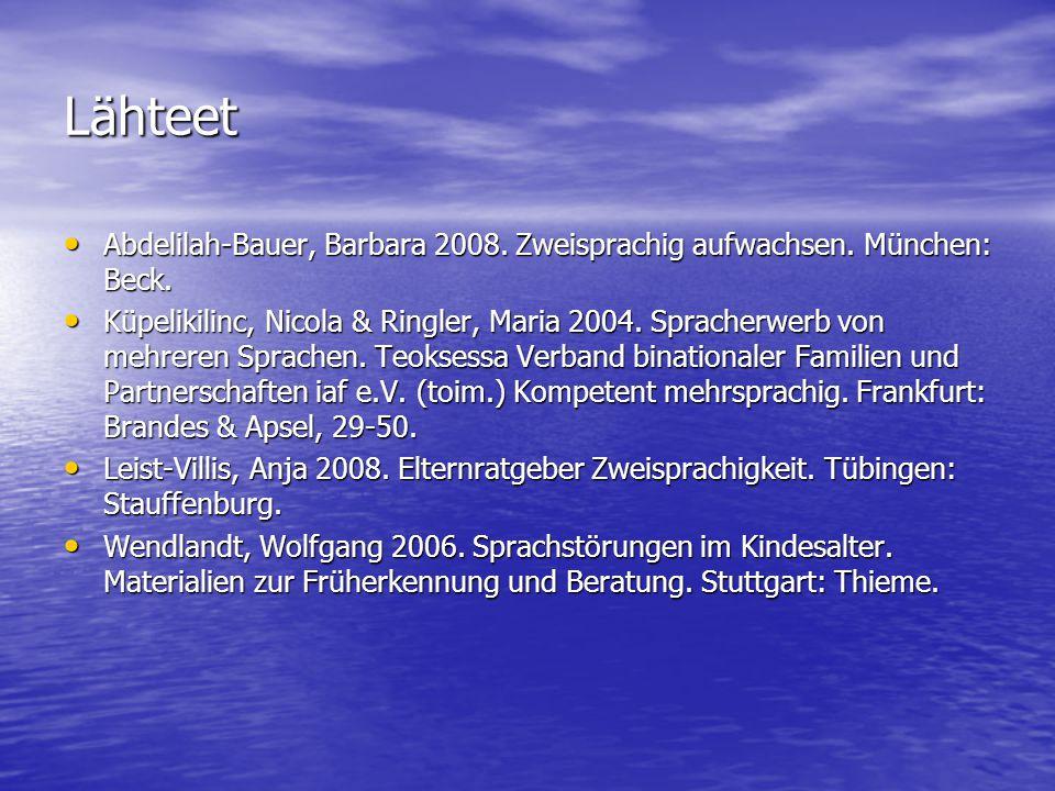 Lähteet Abdelilah-Bauer, Barbara 2008. Zweisprachig aufwachsen. München: Beck.