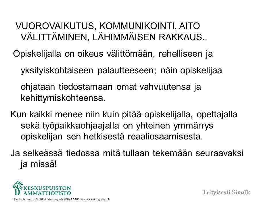 VUOROVAIKUTUS, KOMMUNIKOINTI, AITO VÄLITTÄMINEN, LÄHIMMÄISEN RAKKAUS..