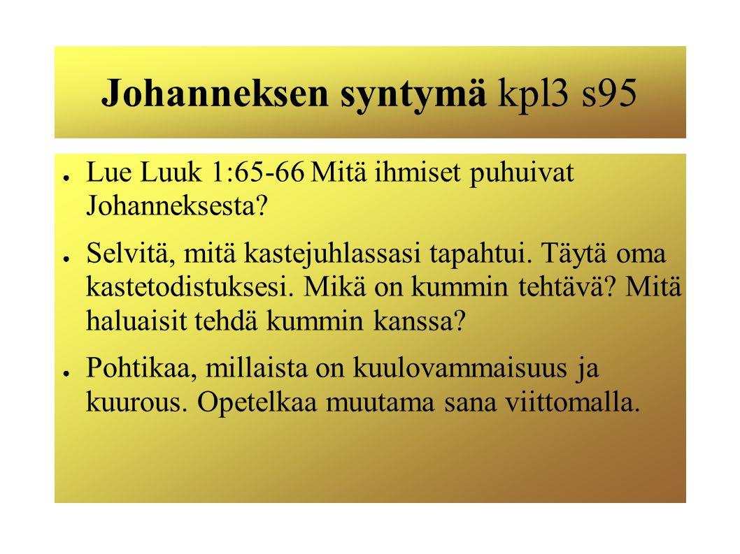 Johanneksen syntymä kpl3 s95